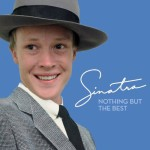 """Sinatra - """"Nothing But the Best"""" Dinner Concert"""