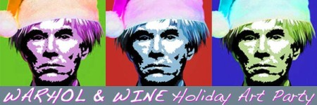Warhol & Wine, Holiday Art Party