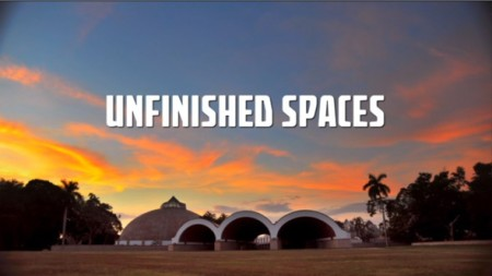 """Unfinished Spaces,"" Ventura Film Society, Sunday, July 19"